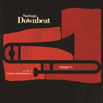 Santiago Downbeat - Sonido Trascendental