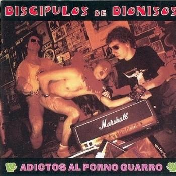Discipulos de Dionisos - 1996 - Adictos al porno guarro