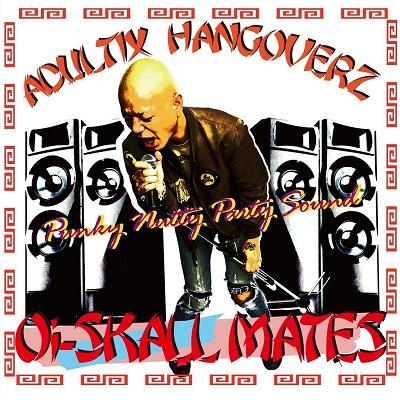 Oi-Skall Mates - ADULTIX HANGOVERz - Front