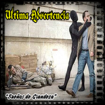 Ultima Advertencia - suenos de grandeza - front