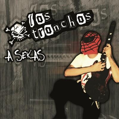 Los Tronchos - 2005 - A sekas