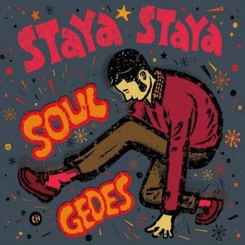 Staya Staya - Soul Gedes