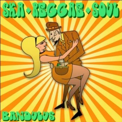 The Bandulus - Ska, Reggae, Soul - Front