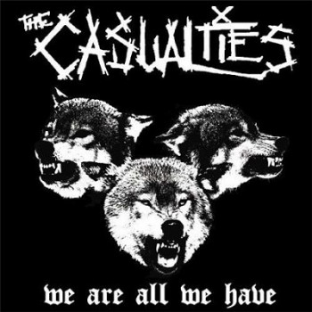 The Casualties - We Are All We Have - Front
