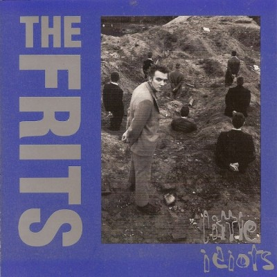 The Frits - 1991 - Little Idiots
