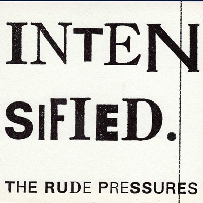 The Rude Pressures - Intensified - Front