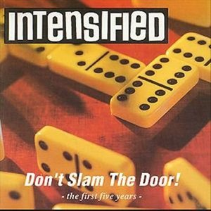 Intensified - 1996 - Don't slam the door
