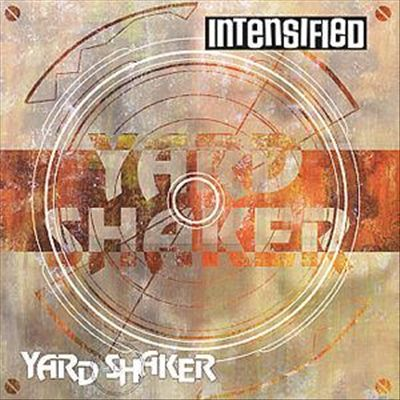 Intensified - 1997 - Yard shaker