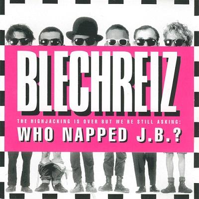 Blechreiz -  Who Napped J.B.