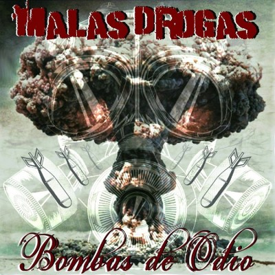 Malas Drogas - 2016 - Bombas de odio