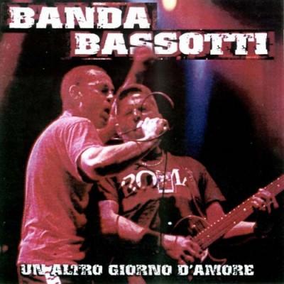 Banda Bassotti - 2001 - Un Altro Giorno D'Amore