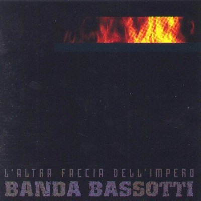 Banda Bassotti - 2002 - L'Altra Faccia Dell' Impero
