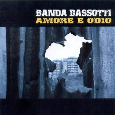Banda Bassotti - 2004 - Amore E Odio