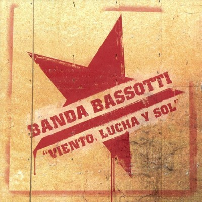 Banda Bassotti - 2008 - Viento, Lucha y Sol