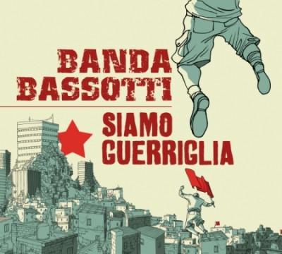 Banda Bassotti - 2012 - Siamo Guerriglia