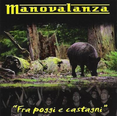 Manovalanza - 2009 - Fra poggi e castagni