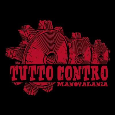 Manovalanza - 2013 - Tutto contro
