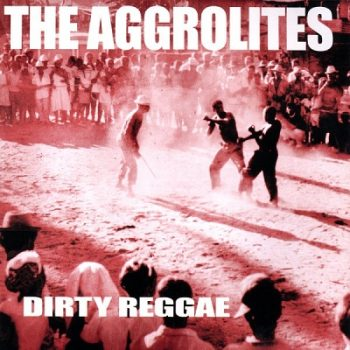 The Aggrolites - Dirty Reggae - Front