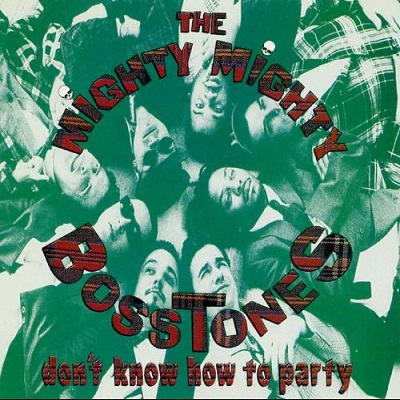 The Mighty Mighty BossTones - Don't Know How to Party - front