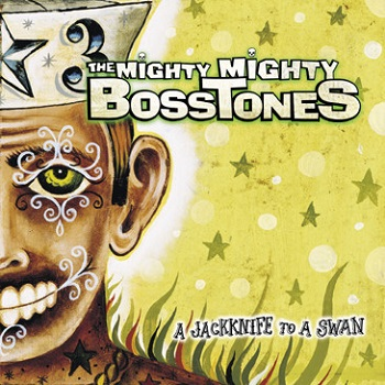 The Mighty Mighty BossTones - Jack Knife To A Swan