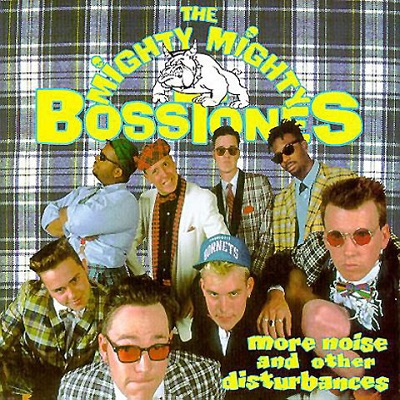 The Mighty Mighty BossTones - More Noise and Other Disturbances - front