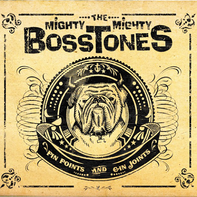 The Mighty Mighty BossTones - Pin Points and Gin Joints - front