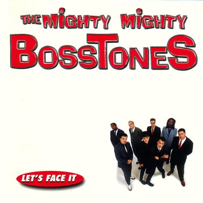 The Mighty Mighty BossTones - lets face it