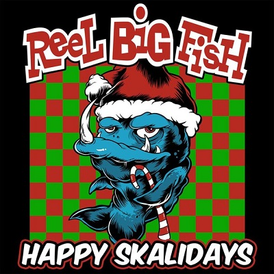 Reel Big Fish - Happy Skalidays (EP)