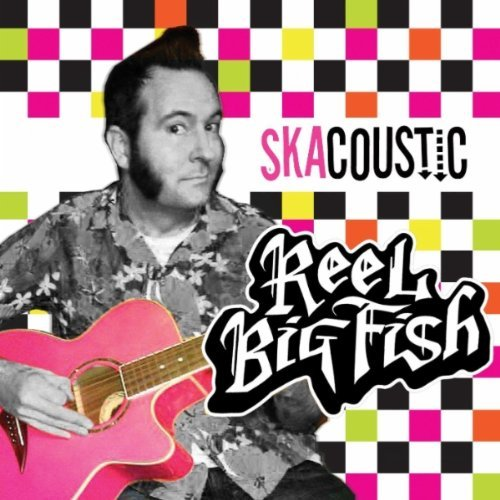 Reel Big Fish - Skacoustic - Front
