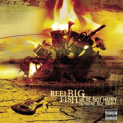 Reel Big Fish - were not happy - front