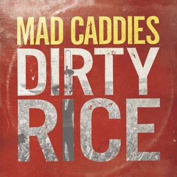 mad-caddies-dirty-rice-front