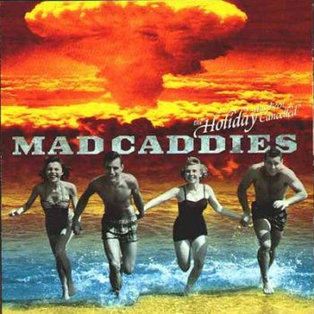 mad-caddies-the-holiday-has-been-cancelled-front
