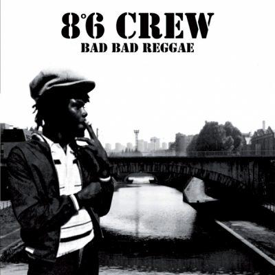 86 Crew - 1999 - Bad bad reggae