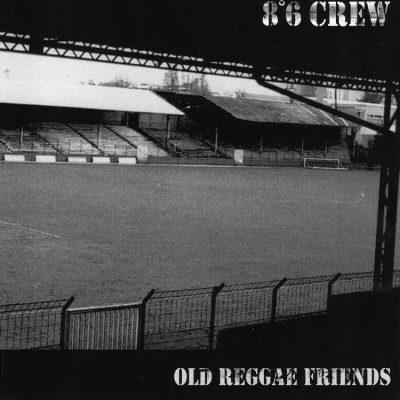 86 Crew - 2010 - Old reggae friends