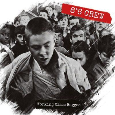 86 Crew - 2017 - Working class reggae