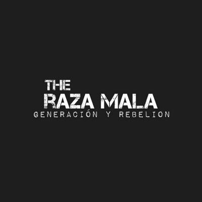 the-raza-mala-2017-generacion-y-rebelion