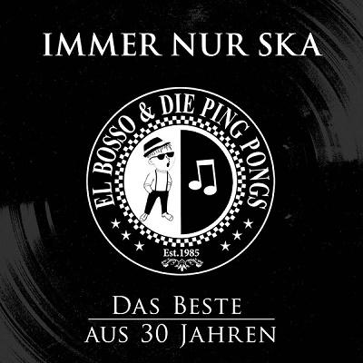 El Bosso - Immer Nur Ska (Das Beste Aus 30 Jahren)