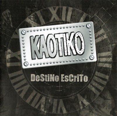 Kaotiko - 2006 - Destino escrito