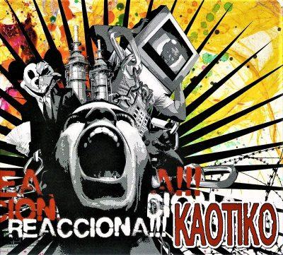 Kaotiko - 2010 - Reacciona!!!