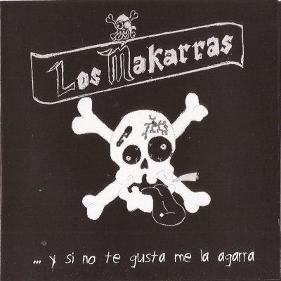 Los Makarras - 2001 - Y si no te gusta me la agarra